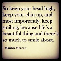 So keep your head high, 