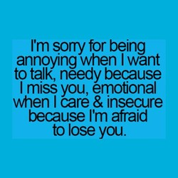 I'm sorry for being 