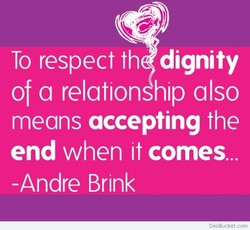 To respect th dignity 