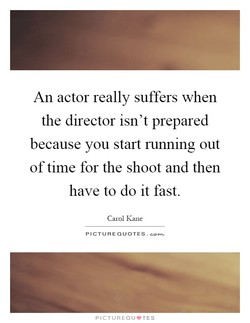 An actor really suffers when 