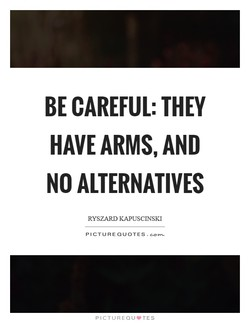 BE CAREFUL: THEY 