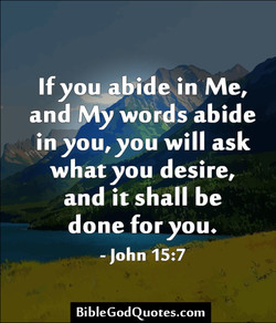 If you abide in Me, 