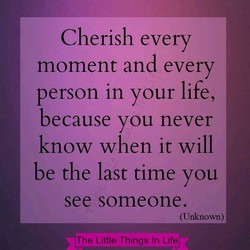 Cherish every 