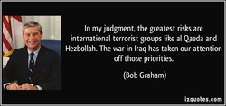 In my judgment, the greatest risks are 