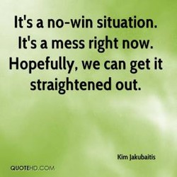 It's a no-win situation. 