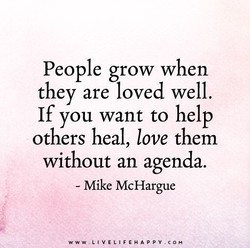 People grow when 