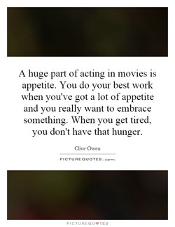 A huge part of acting in movies is 
