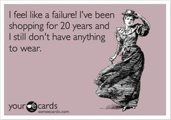 I feel like a failure! I've been 