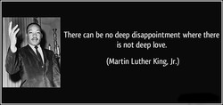 There can be no deep disappointment where there 