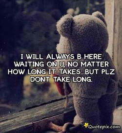 1 WILL ALWAYS B HERE 