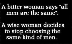 A bitter woman says •all