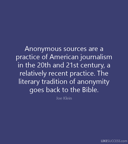 Anonymous sources are a 