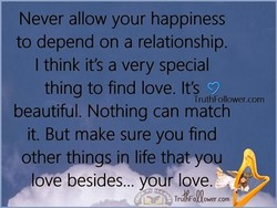 Never allow your happiness 