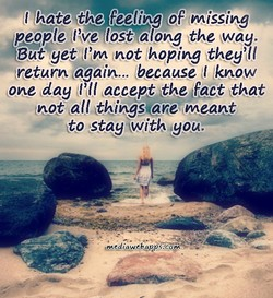 I hate the feeling of missing 