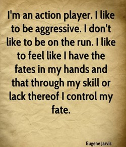 I'm an action player. I like 