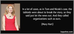 In a lot of cases, as in Tom and Nicole's case, the 