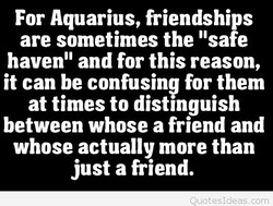 For Aquarius, friendships 