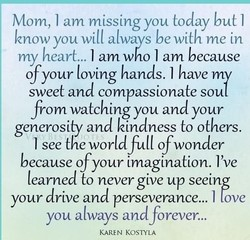 Mom, I am missing you today but I 