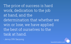 The price of success is hard 