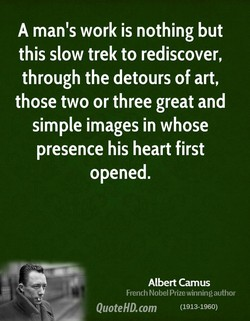 A man's work is nothing but 