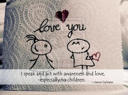 I speak and act with awarenegs ind love, 