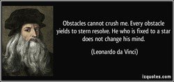 Obstacles cannot crush me. Every obstacle 