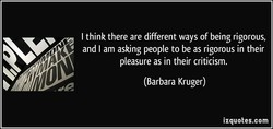 I think there are different ways of being rigorous, 