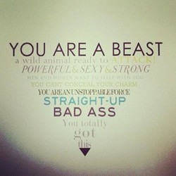 YOU ARE A BEAST 