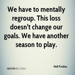 We have to mentally 