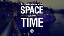 Architecture is not about SPACE -butabout TIME ViØ blog.miragestudi07.com