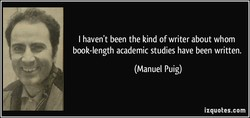 I haven't been the kind of writer about whom 