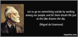 Let us go on committing suicide by working 