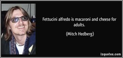 Fettucini alfredo is macaroni and cheese for 