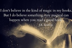 I don't believe in the kind of magic in my books. 