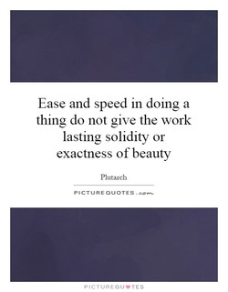 Ease and speed in doing a 