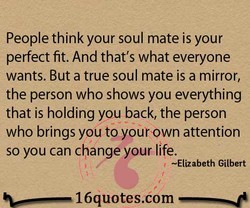 People think your soul mate is your 