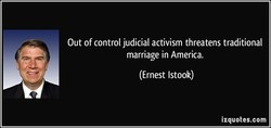 Out of control judicial activism threatens traditional 