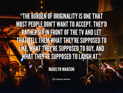 ORIGINALITY IS ONE THAT 
