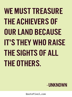 WE MUST TREASURE 