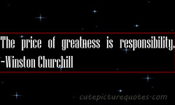 The price of ureatness is pgsponsibilitl. 