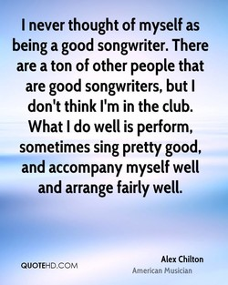 I never thought of myself as 