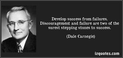 Develop success from failures. 