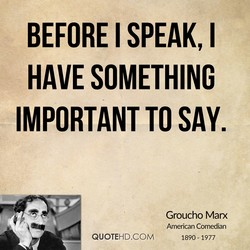 BEFORE I SPEAK, I 