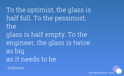 To the optimist, the glass is 