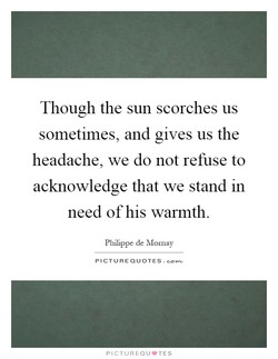 Though the sun scorches us 