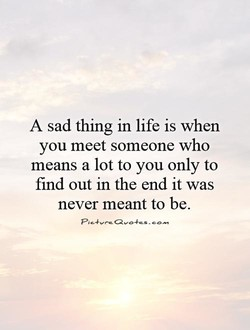 A sad thing in life is when 