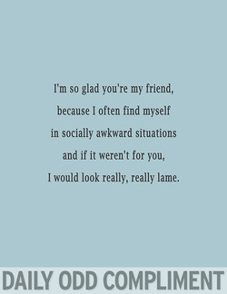 I'm so glad you're my friend, 