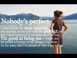 Nobody's perfec . 