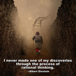 I never made one of my discoveries 