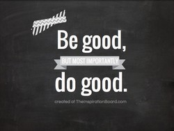 Be good, 